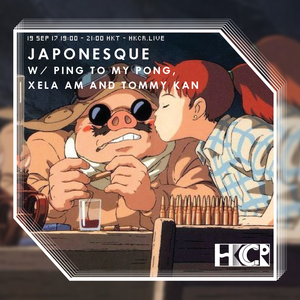 Japonesque w/ Ping to My Pong, Xela Am & Tommy Kan - 19/9/2017