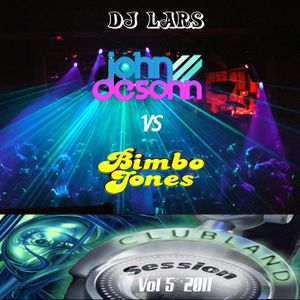 DJ Lars - Clubland Session Vol 5  2011 (John de Sohn vs Bimbo Jones)