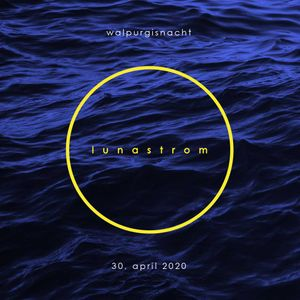 lunastrom walpurgisnacht - 30 april 2020