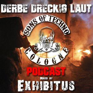 Dreckig Derbe Laut Podcast 007: Exhibitus 1h of Dark Techno