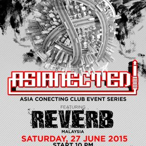 REVERB live @ ASIANECTED, Pyramid Club Bali
