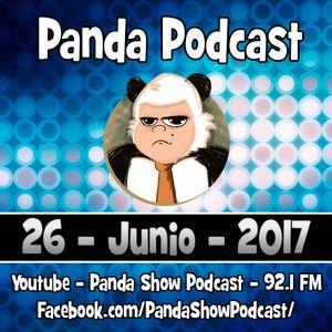 Panda Show - Junio 26, 2017 - Podcast