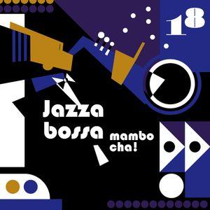 Jazzabossamambocha!18