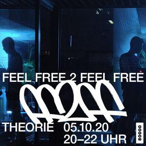 Feel Free 2 Feel Free No. 4  w/ Theorie (05/10/20)