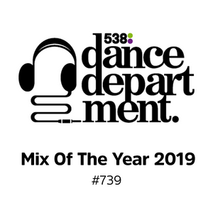 The Best of Dance Department 739 Mix Of The Year 2019