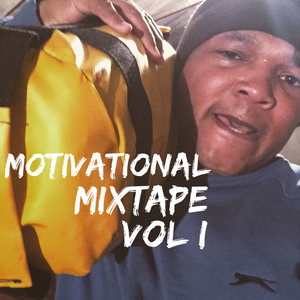 Motivational Mixtape Vol 1