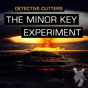 Detective Cutters - The Minor Key Experiment