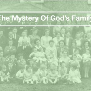 The Mystery of God's Family