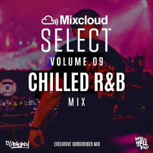 Mixcloud Select Volume.09 // Chilled R&B Throwbacks // Instagram: djblighty