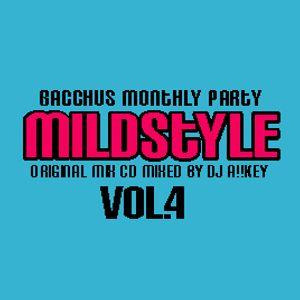 MILD STYLE MIX CD Vol.4 Mix By DJ A!!KEY