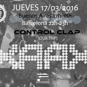 #XAAX013 #Control Clap #Our Trip @ BAG Radio Station [170315]