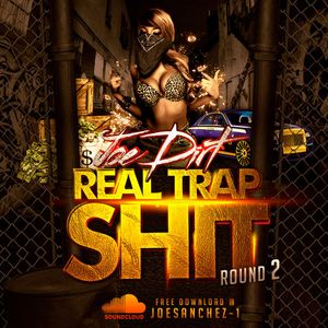 Real Trap Shit Round 2