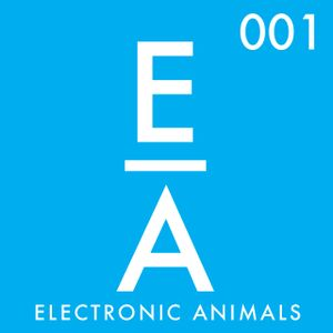 Electronic Animals 001 with Kill Kartel