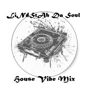 Lindstah Da Soul - House Vibe Mix
