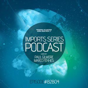 Imports Series Podcast #B2B04