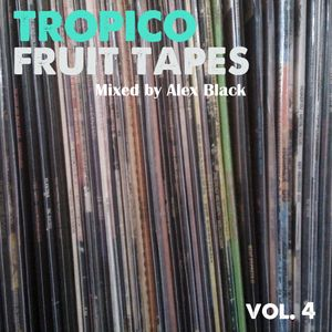 Fruit Tapes Vol. 4 (Mixed by Alex Black)