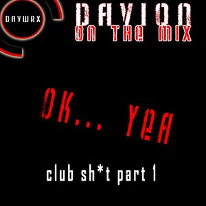 Davion On The Mix: OkYea - Club Mix pt 1