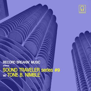 SOUND TRAVELER Series #9 ft. Tone B. Nimble