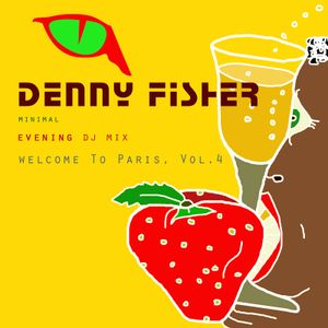 Denny Fisher - Welcome To Paris, Vol.4 - Evening Mix - 2012-08-25