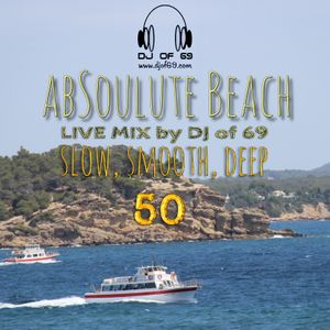 AbSoulute Beach 50 - slow smooth deep - A DJ LIVE SET