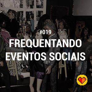 Lifecast #019 – Frequentando eventos sociais