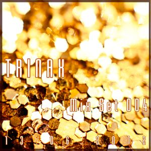 Trinax Mix Set 004 // 13.06.2012