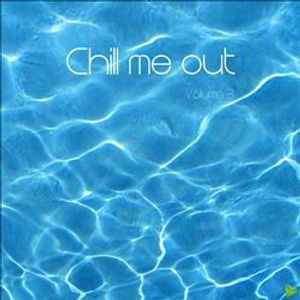 Chill Me Out