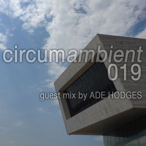 Circumambient 019 (guest mix by Ade Hodges)