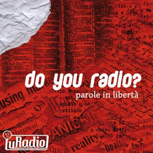 Terza Puntata di Do you radio? Parole in libertà
