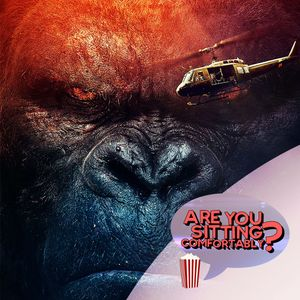 Are You Sitting Comfortably? #101 - Kong: Skull Island & Beauty And The Beast (1991)