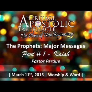 3-11-15 The Prophets, Major Messages (Isaiah) - Pastor Perdue