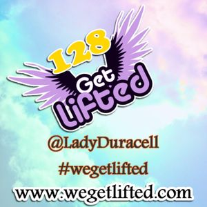 Get Lifted 128 - Lady Duracell