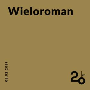 Wieloroman @ 20ft Radio - 08/02/2019