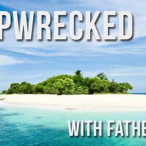 Shipwrecked with Fr John...Philip Beesely