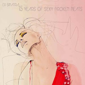15 Years of Sexy Broken Beats