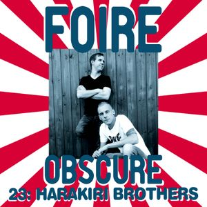 Foire Obscure Podcast Vol. 23 by Harakiri Brothers