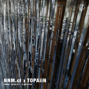 NNM w/ TOPAiiN - 30th August 2019