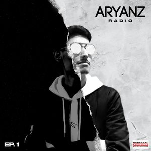 ARYANZ RADIO // EPISODE 1