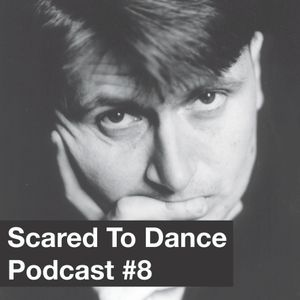 Scared To Dance Podcast #8