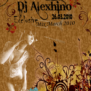 Dj Alexhino - Exclusive Mix March 2010