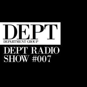DEPT (Department Radio) Show #007