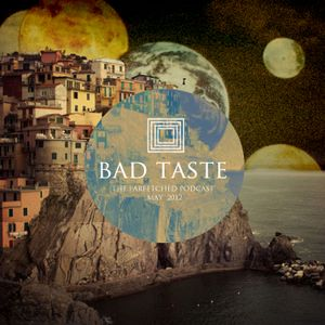 BadTaste: The FarFetched Podcast: May 2012