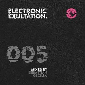 Electronic Exultation 005 - Ibiza Global Radio - 11 - 02 - 2015 mixed by Sebastian Oscilla