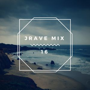 JRave In The Mix 16 (30 min) (EDM)