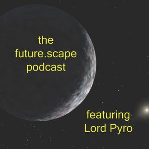 Futurescape Podcast 001