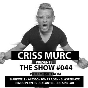 "Criss Murc ""The Show"" - Episode #044"