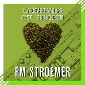 FM STROEMER - Legends Of House Volume 43 - mixed by FM STROEMER | www.fm-stroemer.de