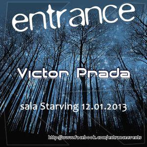 Victor Prada - Entrance 011 (12-01-2013)