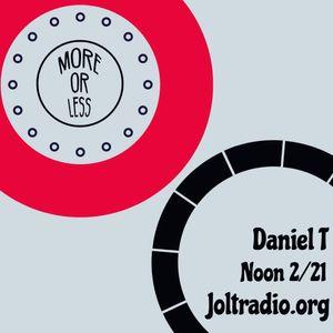Jolt Radio & More or Less present: Daniel T guest mix & Interview