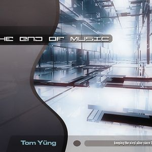 Tom Yüng - The End of Music